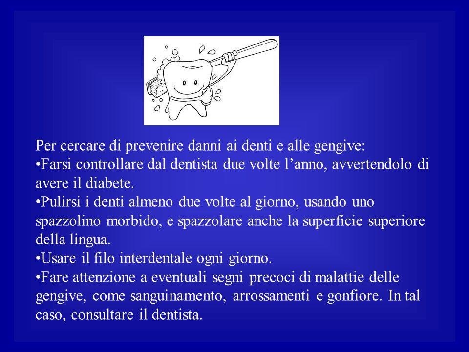 Per cercare di prevenire danni ai denti e alle gengive: