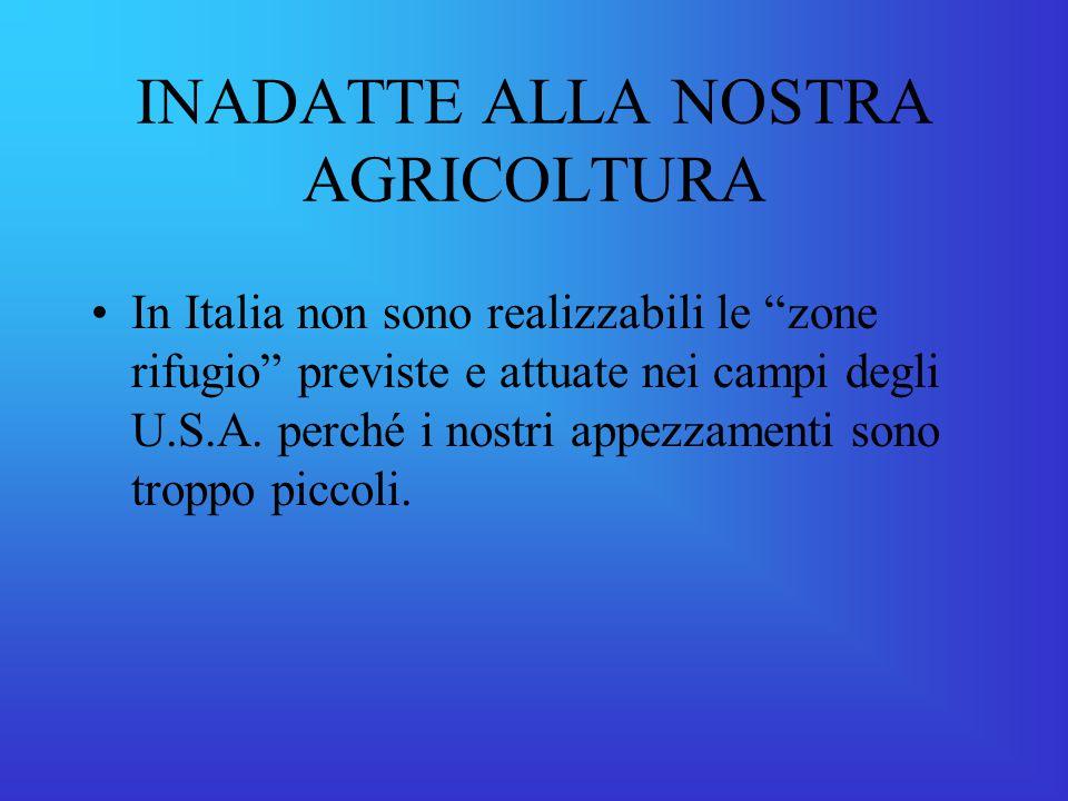 INADATTE ALLA NOSTRA AGRICOLTURA