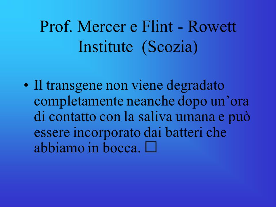 Prof. Mercer e Flint - Rowett Institute (Scozia)