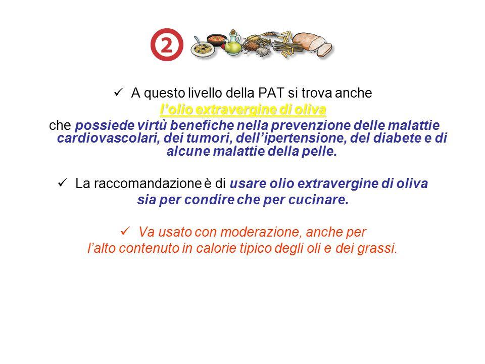 l'olio extravergine di oliva sia per condire che per cucinare.