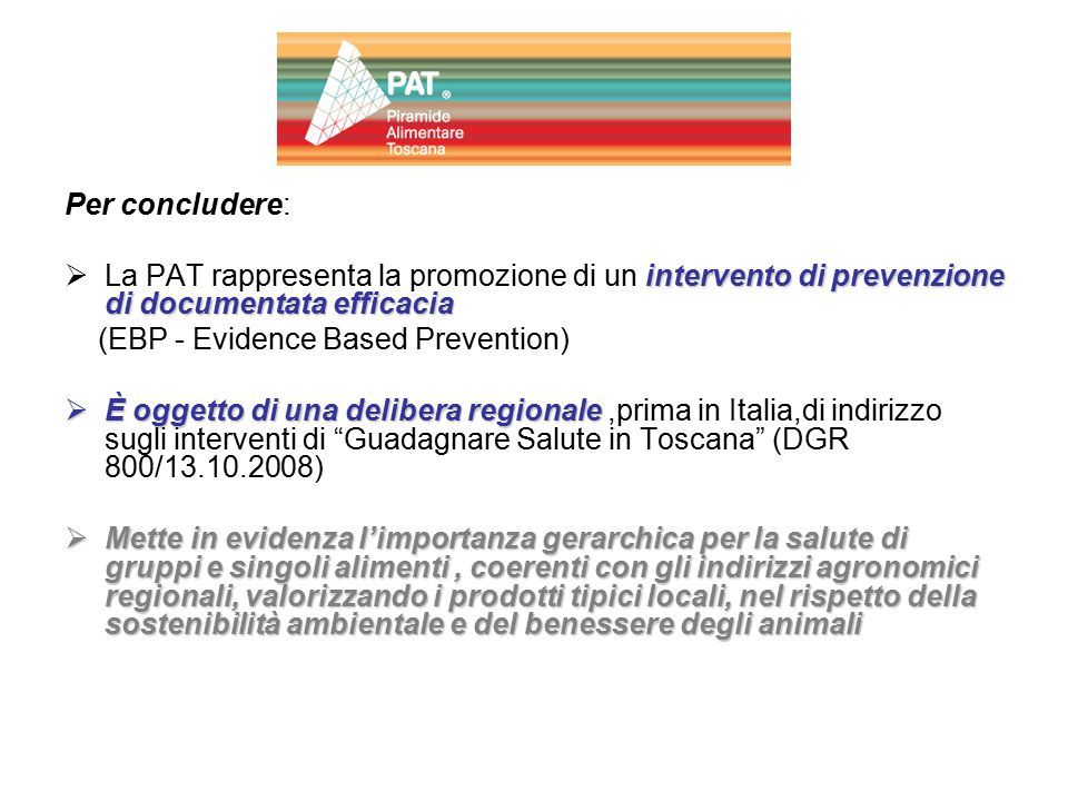 Per concludere: La PAT rappresenta la promozione di un intervento di prevenzione di documentata efficacia.