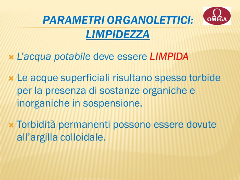 Parametri Organolettici: LIMPIDEZZA