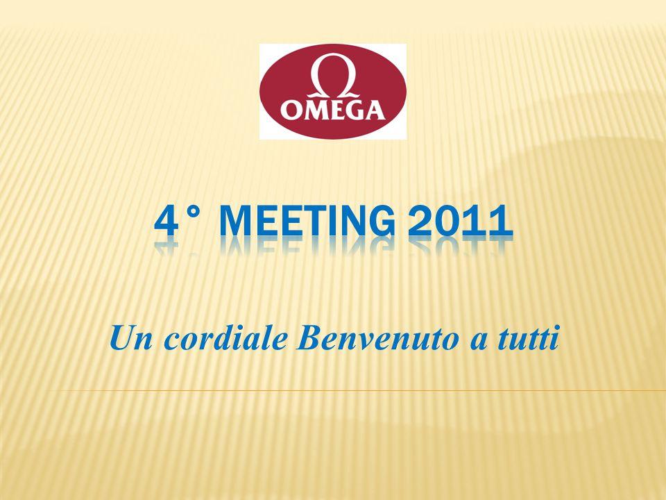 4° MEETING 2011 Un cordiale Benvenuto a tutti