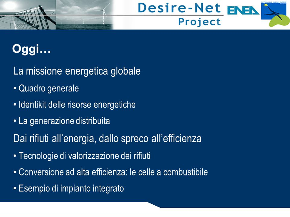Oggi… La missione energetica globale