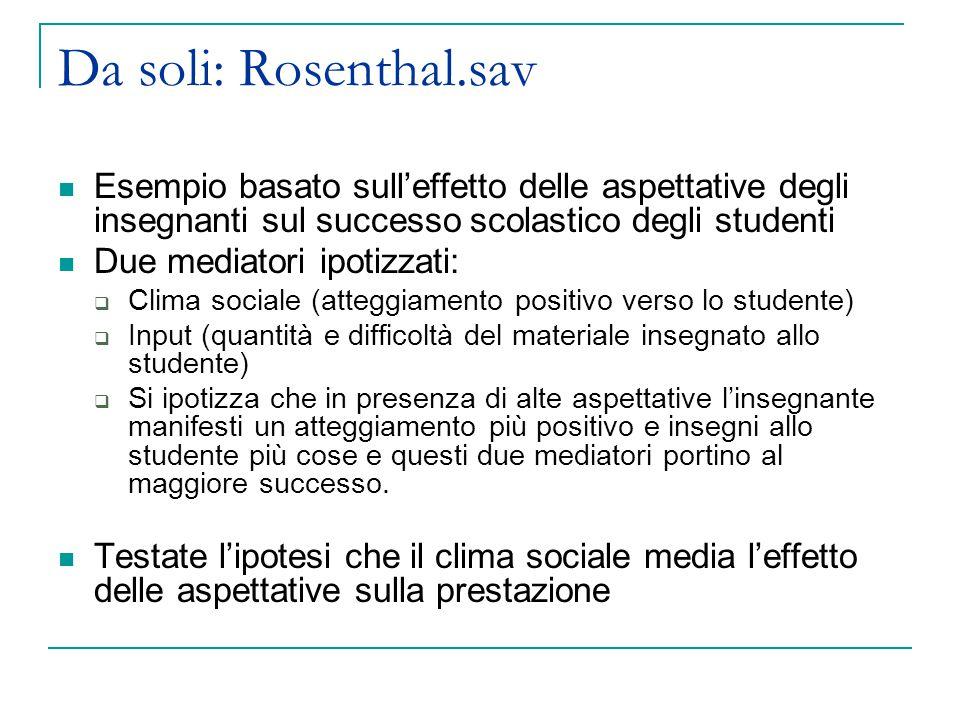Da soli: Rosenthal.sav Esempio basato sull'effetto delle aspettative degli insegnanti sul successo scolastico degli studenti.