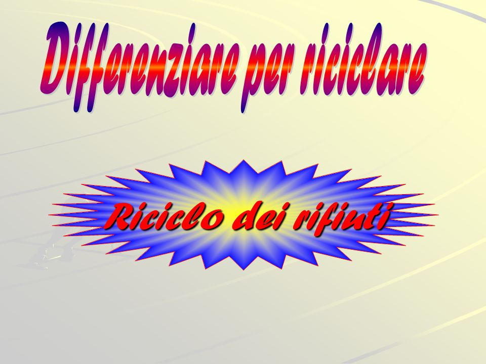 Differenziare per riciclare