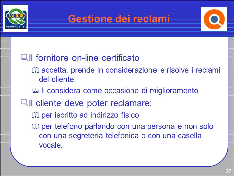 Gestione dei reclami Il fornitore on-line certificato