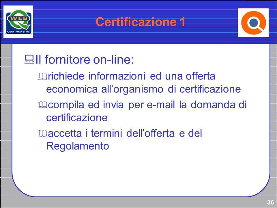 Certificazione 1 Il fornitore on-line: