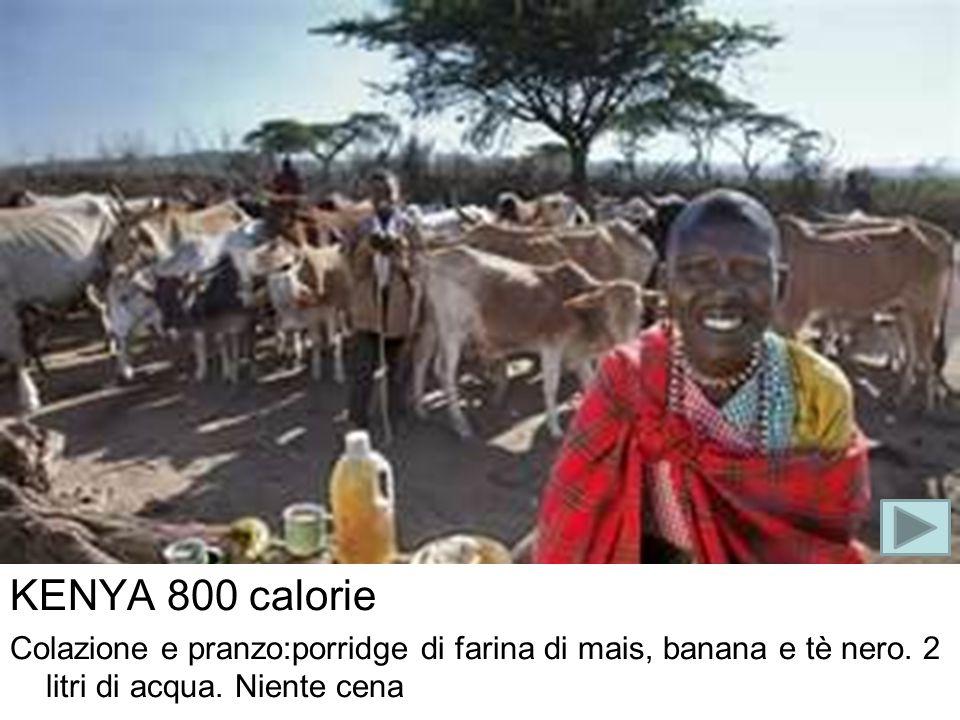 KENYA 800 calorie Colazione e pranzo:porridge di farina di mais, banana e tè nero.