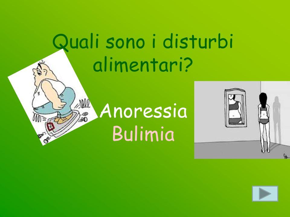 Quali sono i disturbi alimentari Anoressia Bulimia