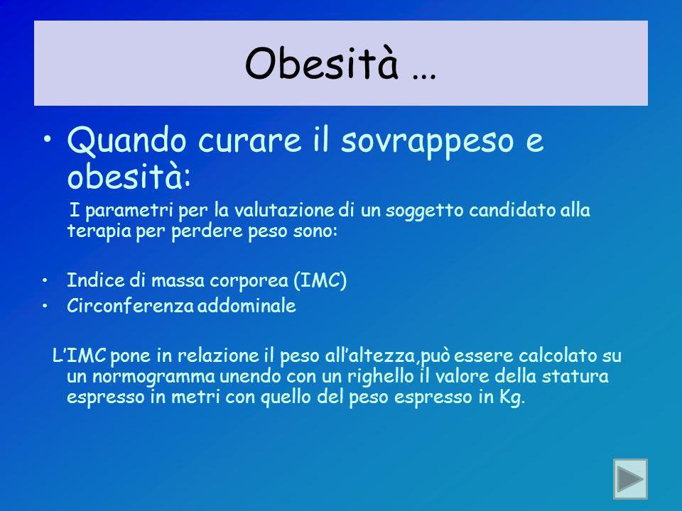 Obesità … Quando curare il sovrappeso e obesità: