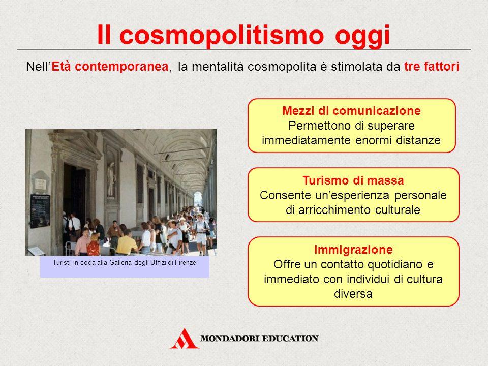 Il cosmopolitismo oggi Mezzi di comunicazione