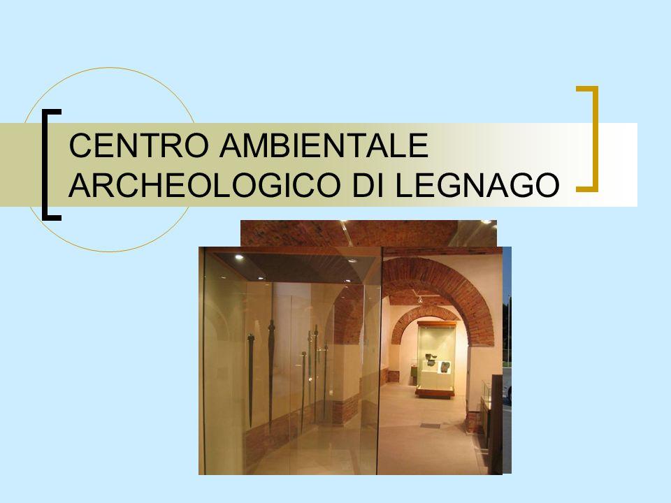 CENTRO AMBIENTALE ARCHEOLOGICO DI LEGNAGO