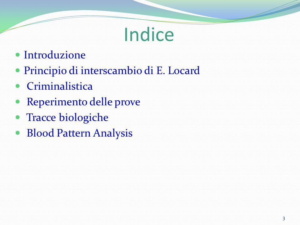 Indice Introduzione Principio di interscambio di E. Locard