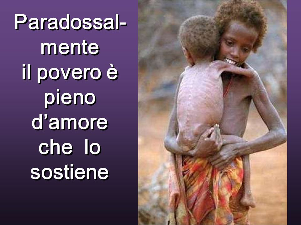 il povero è pieno d'amore che lo sostiene