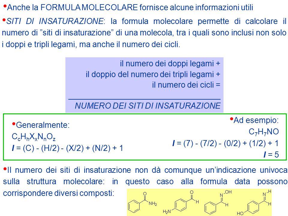 Anche la FORMULA MOLECOLARE fornisce alcune informazioni utili