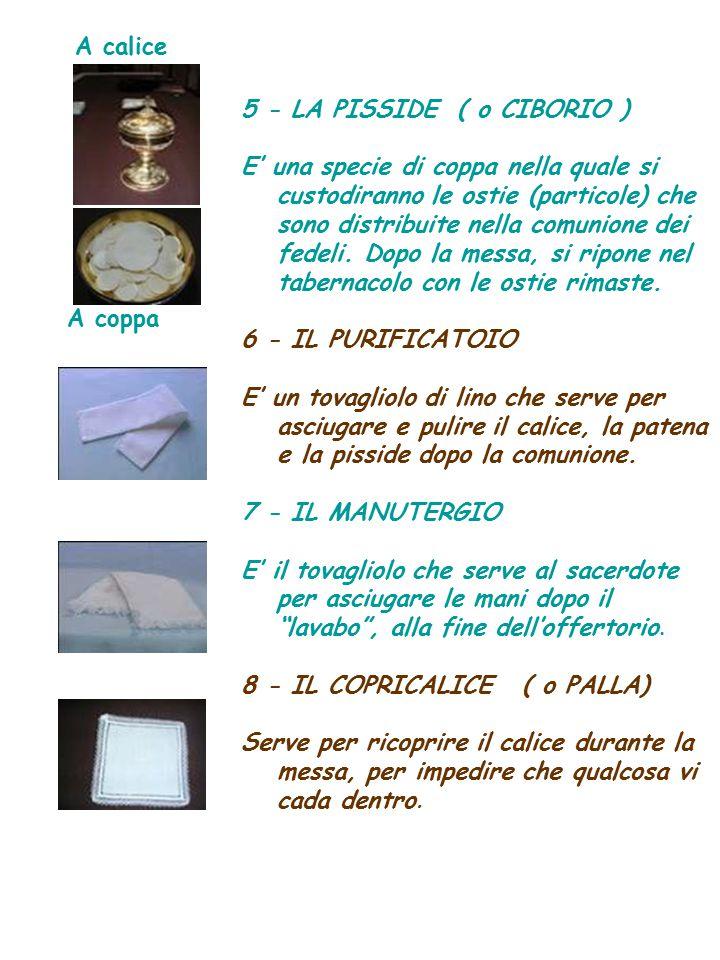 A calice 5 - LA PISSIDE ( o CIBORIO )