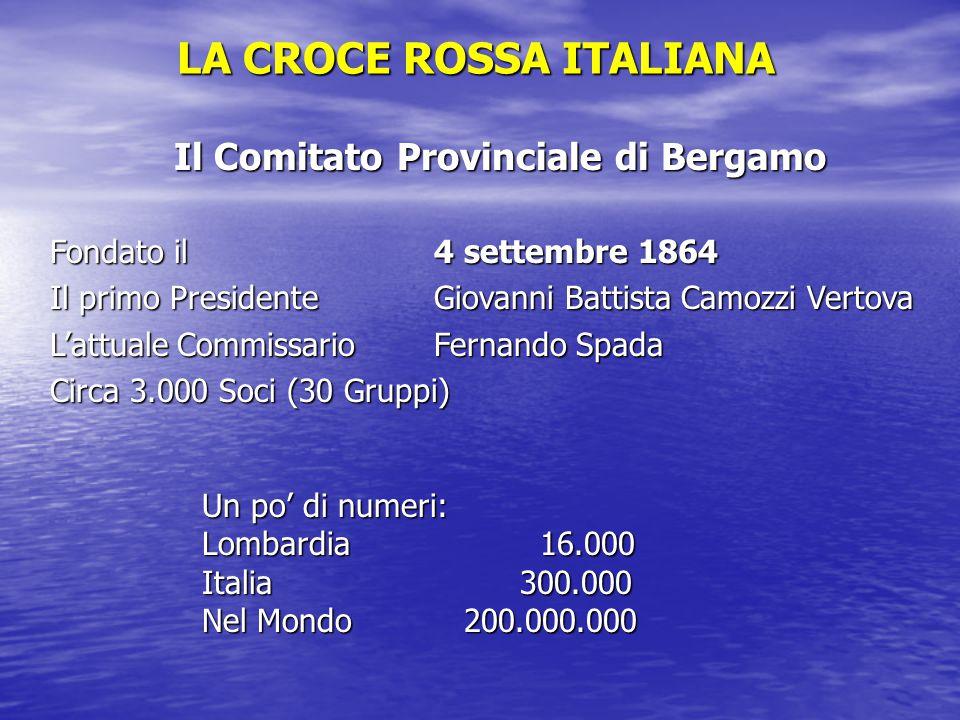 LA CROCE ROSSA ITALIANA Il Comitato Provinciale di Bergamo