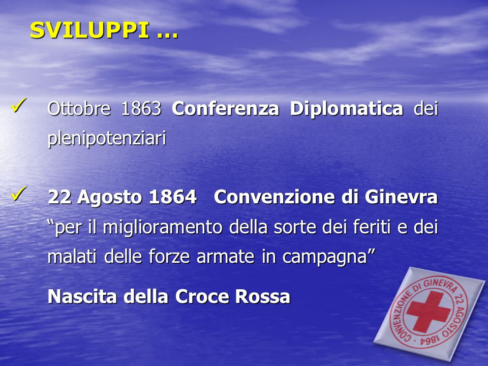 SVILUPPI … Ottobre 1863 Conferenza Diplomatica dei plenipotenziari
