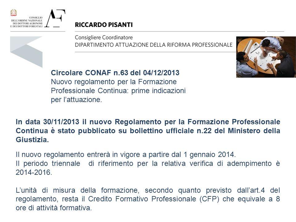 Circolare CONAF n.63 del 04/12/2013 Nuovo regolamento per la Formazione Professionale Continua: prime indicazioni per l'attuazione.