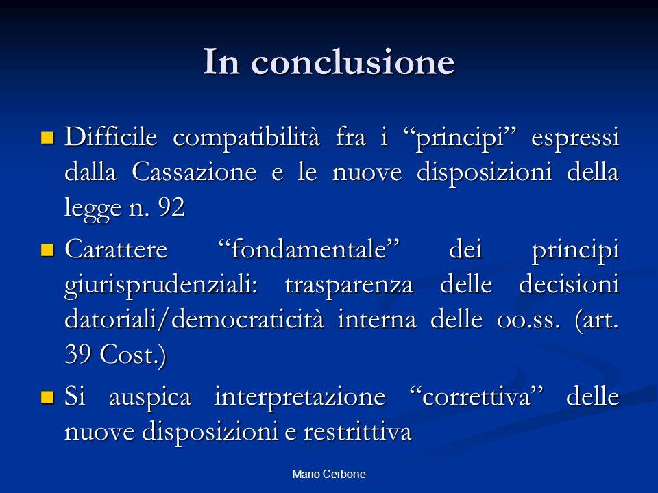 In conclusione Difficile compatibilità fra i principi espressi dalla Cassazione e le nuove disposizioni della legge n. 92.
