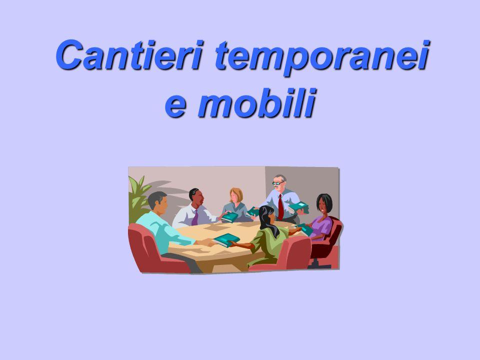 Cantieri temporanei e mobili