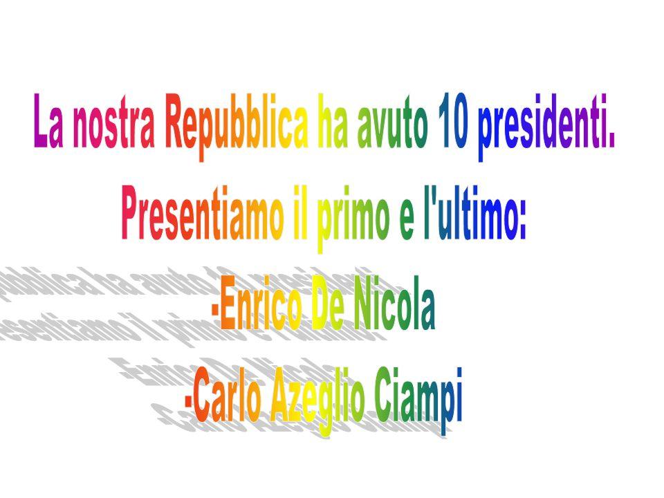 La nostra Repubblica ha avuto 10 presidenti.