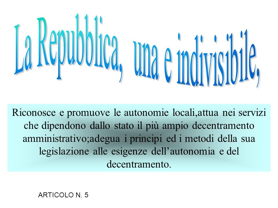 La Repubblica, una e indivisibile,