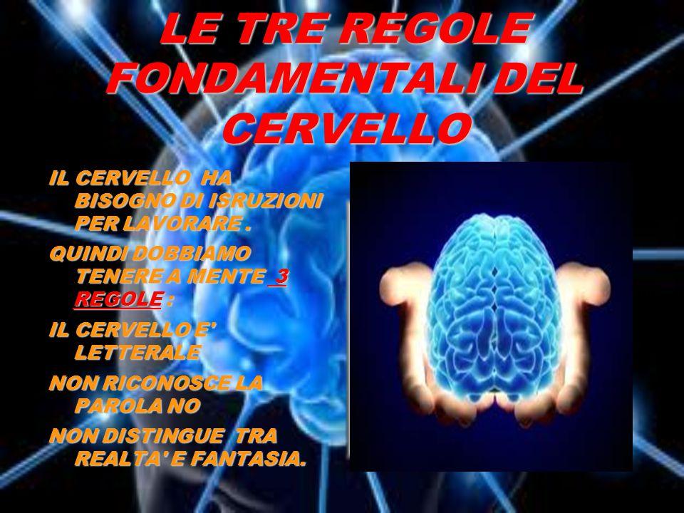 LE TRE REGOLE FONDAMENTALI DEL CERVELLO