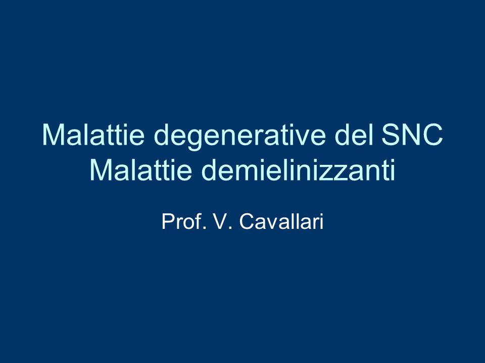 Malattie degenerative del SNC Malattie demielinizzanti