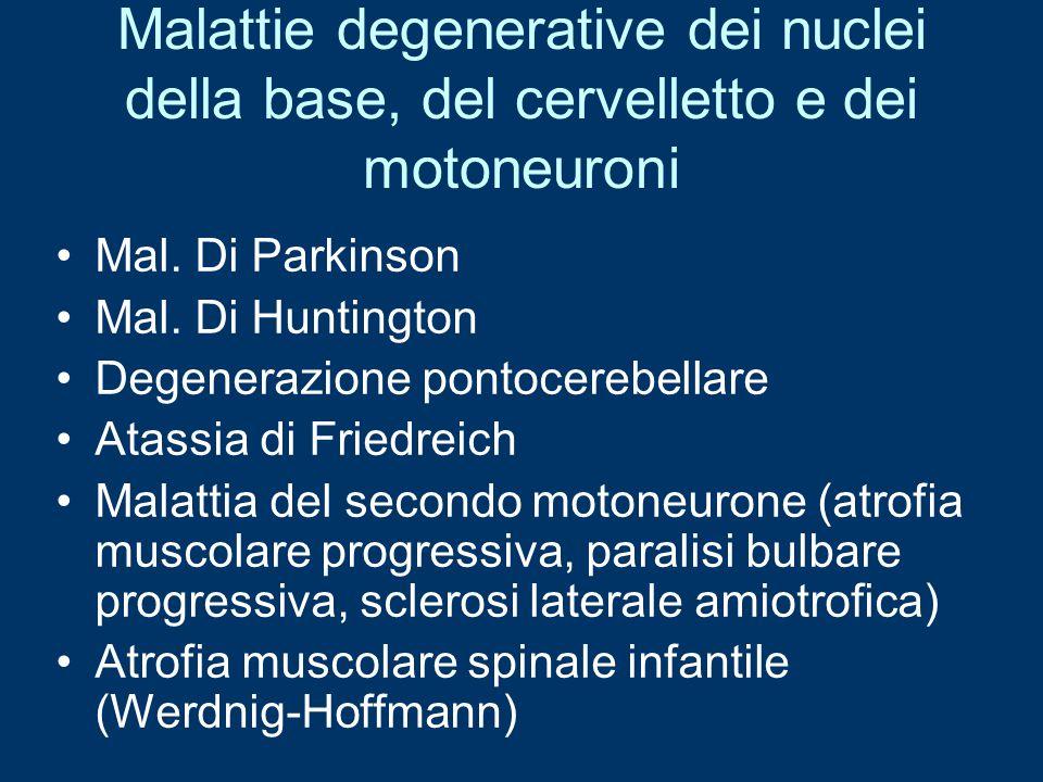 Malattie degenerative dei nuclei della base, del cervelletto e dei motoneuroni