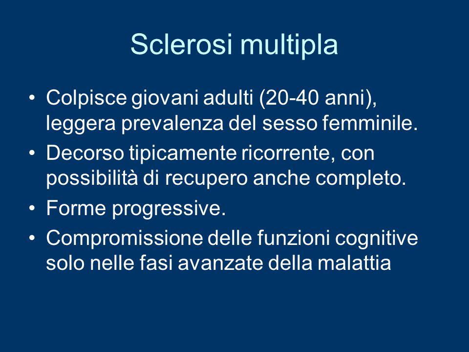 Sclerosi multipla Colpisce giovani adulti (20-40 anni), leggera prevalenza del sesso femminile.