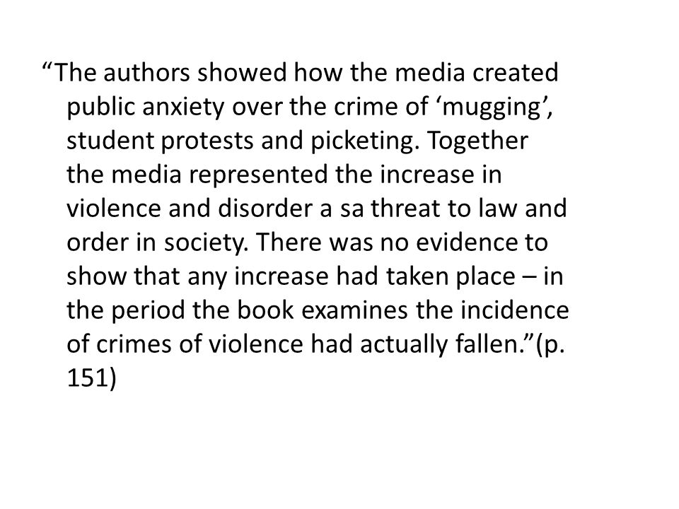 The authors showed how the media created public anxiety over the crime of 'mugging', student protests and picketing.