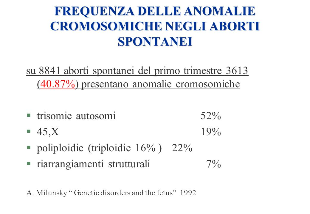 FREQUENZA DELLE ANOMALIE CROMOSOMICHE NEGLI ABORTI SPONTANEI