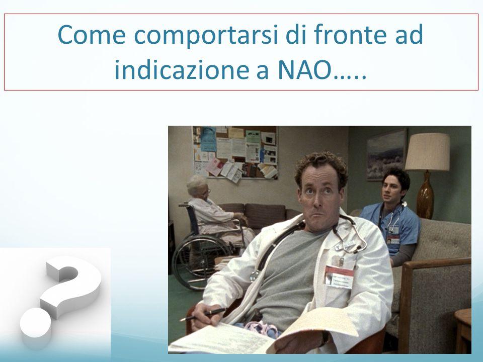 Come comportarsi di fronte ad indicazione a NAO…..