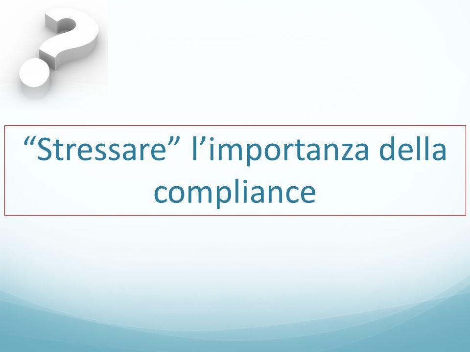 Stressare l'importanza della compliance