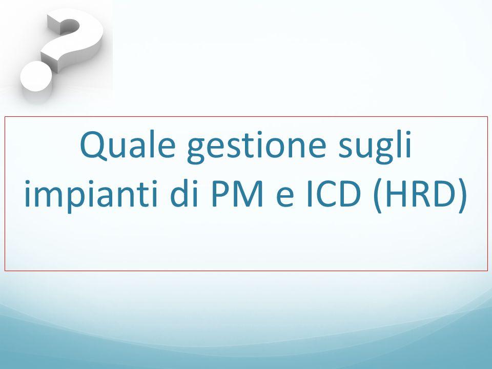 Quale gestione sugli impianti di PM e ICD (HRD)