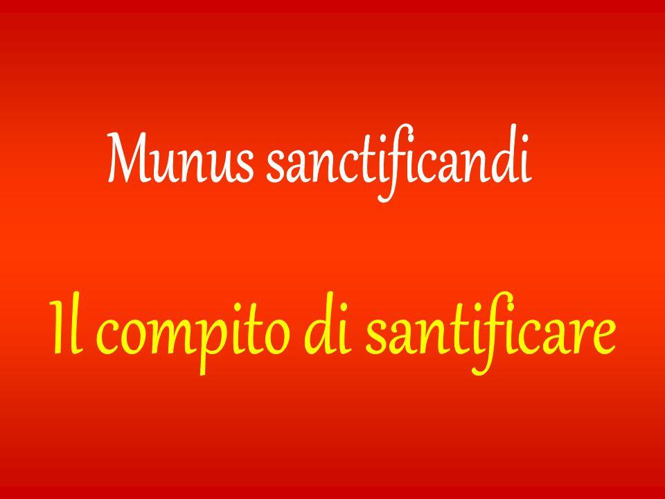 Il compito di santificare