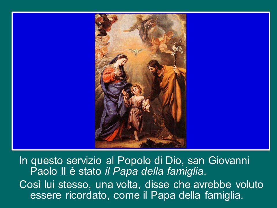 In questo servizio al Popolo di Dio, san Giovanni Paolo II è stato il Papa della famiglia.