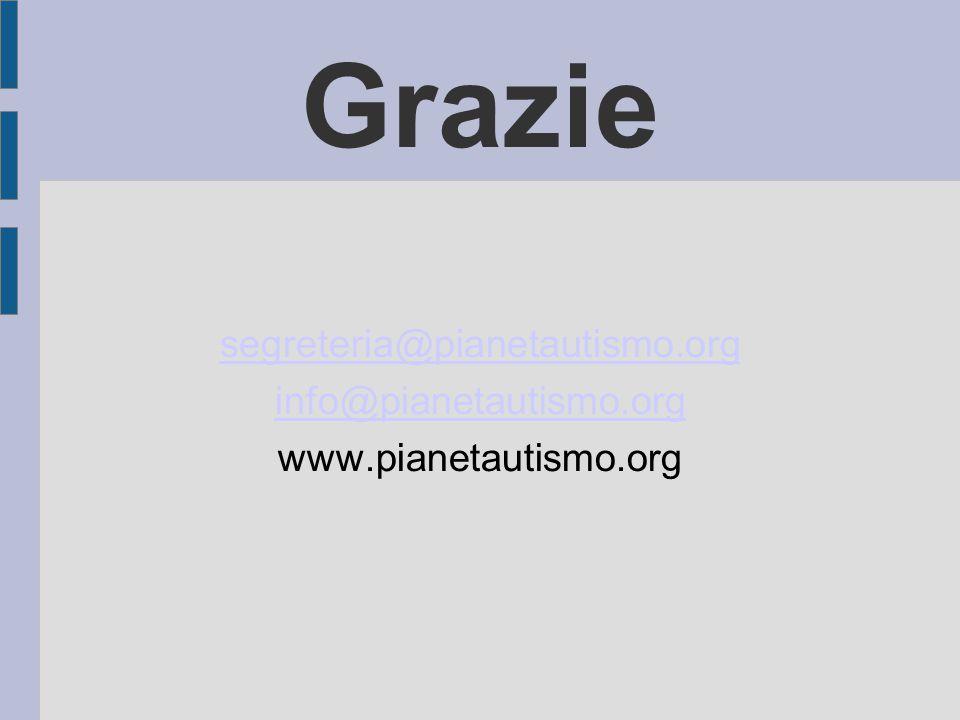Grazie segreteria@pianetautismo.org info@pianetautismo.org