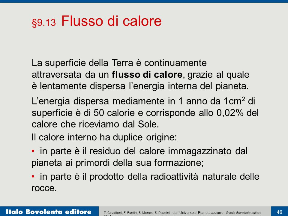 Il calore interno ha duplice origine: