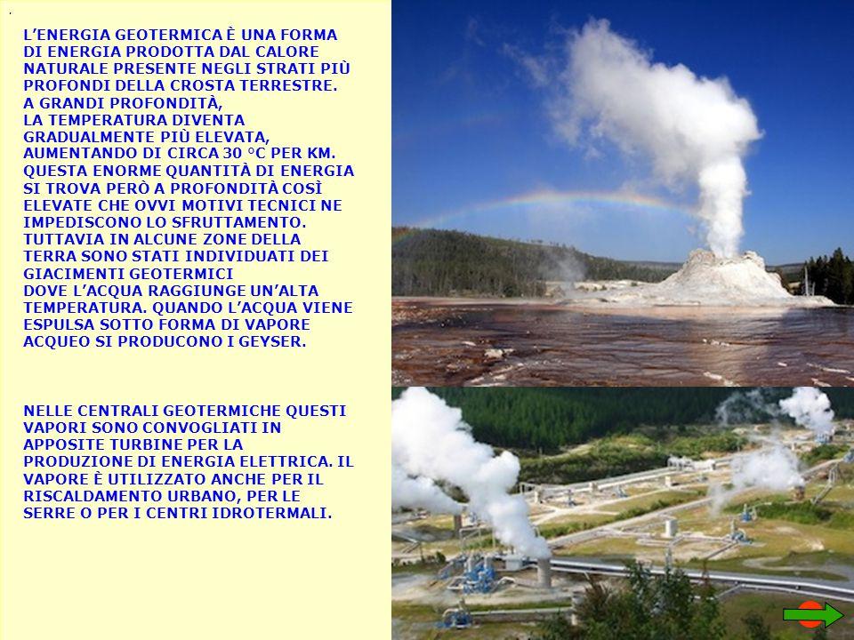 . L'ENERGIA GEOTERMICA È UNA FORMA DI ENERGIA PRODOTTA DAL CALORE NATURALE PRESENTE NEGLI STRATI PIÙ PROFONDI DELLA CROSTA TERRESTRE.