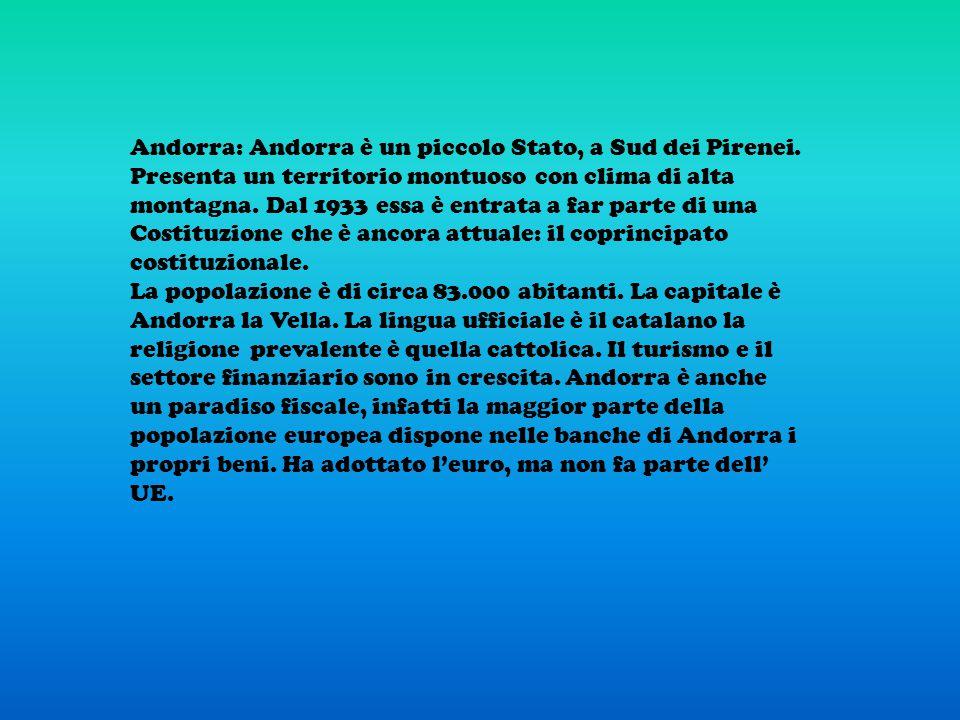 Andorra: Andorra è un piccolo Stato, a Sud dei Pirenei