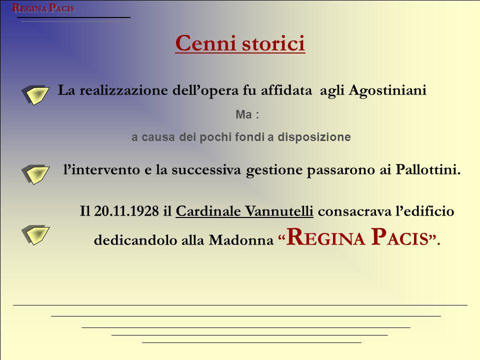 Cenni storici La realizzazione dell'opera fu affidata agli Agostiniani