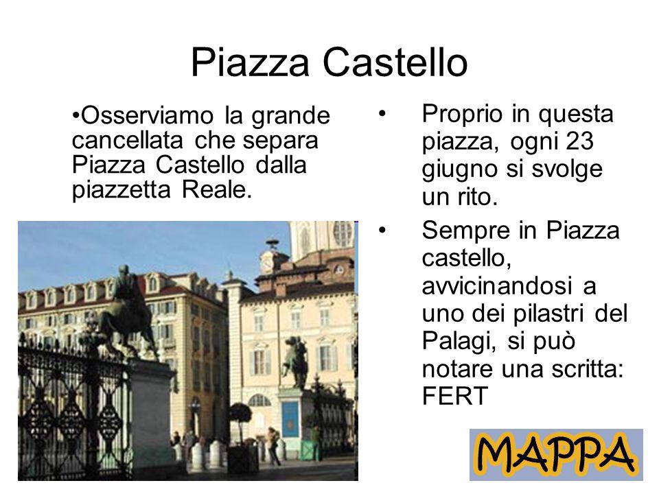 Piazza Castello Proprio in questa piazza, ogni 23 giugno si svolge un rito.