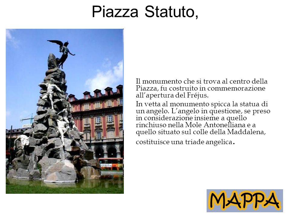 Piazza Statuto, Il monumento che si trova al centro della Piazza, fu costruito in commemorazione all'apertura del Fréjus.