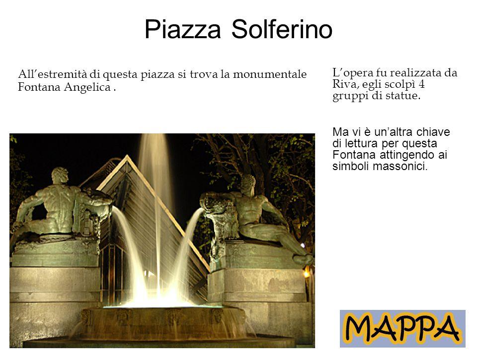 Piazza Solferino L'opera fu realizzata da Riva, egli scolpì 4 gruppi di statue.