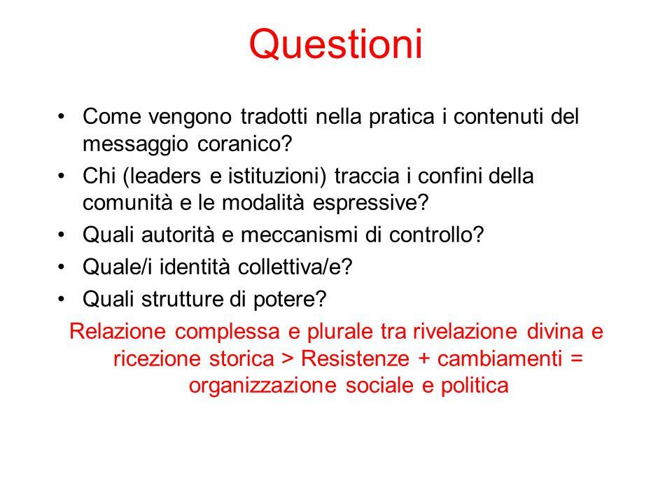 Questioni Come vengono tradotti nella pratica i contenuti del messaggio coranico