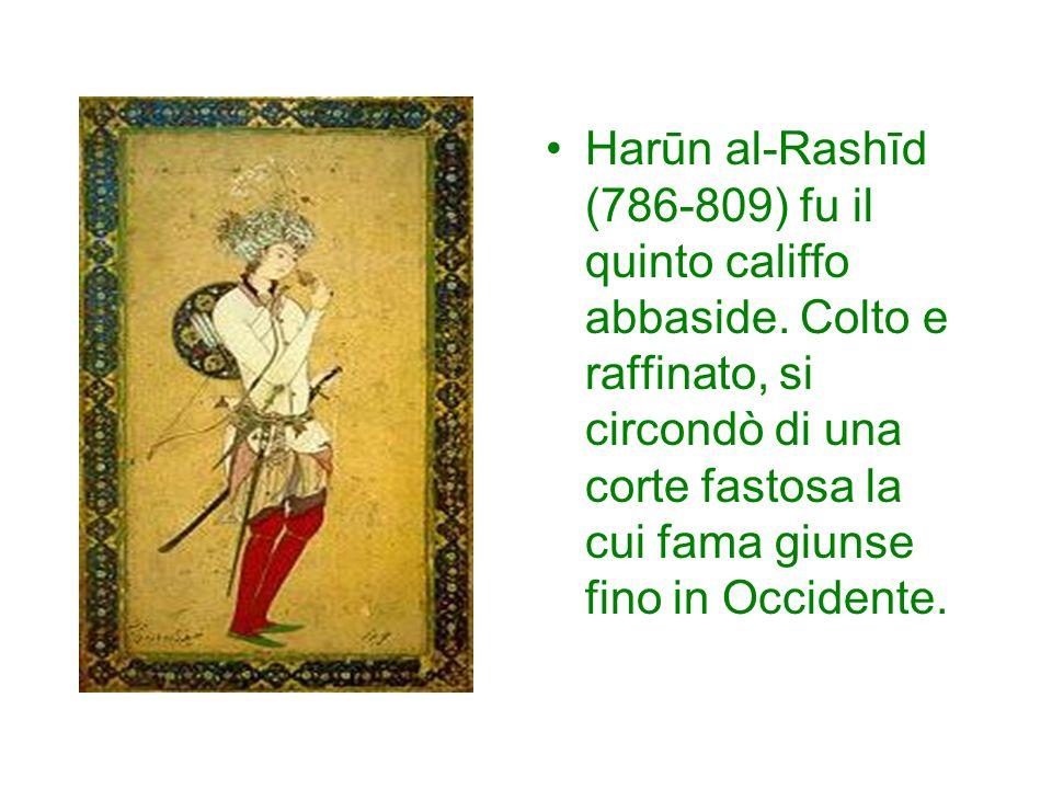 Harūn al-Rashīd (786-809) fu il quinto califfo abbaside