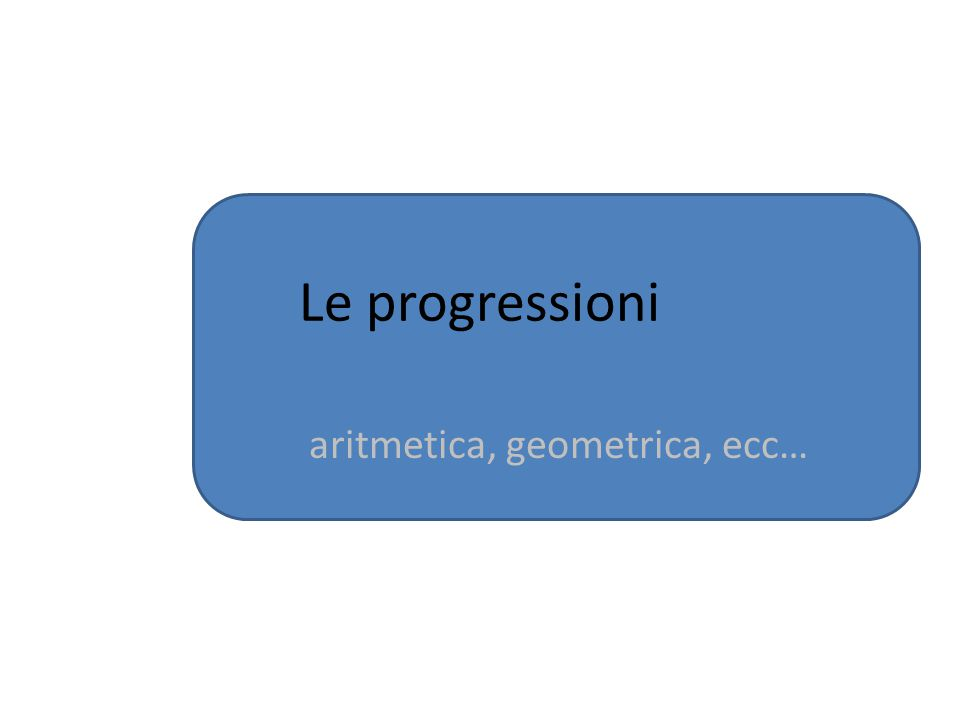 aritmetica, geometrica, ecc…